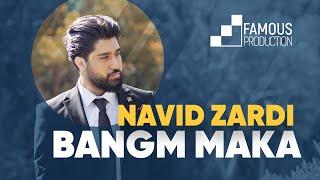 Navid Zardi - Bangm Maka (Lyric Video)