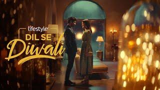 Celebrate #DilSeDiwali with Lifestyle!