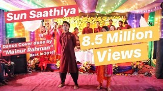 Sun saathiya dance performance || Best Performance Of The Night || Best Holud Dance Of 2016 !!