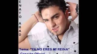 Renato Abad - Ya no eres mi reina (CUMBIA)