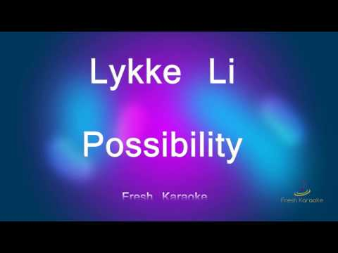 Lykke Li - Possibility (Karaoke with Lyrics)