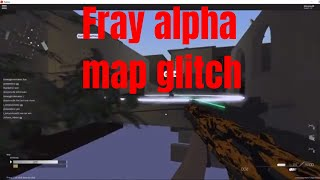 Fray Roblox | 🔴MAP GLITCHES🔴