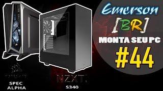💻 EmersonBR Monta Seu PC #44 - PC do Rodrigo - Corsair Spec Alpha ou NZXT S340 ?