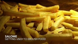 Salome talks about getting used to English food
