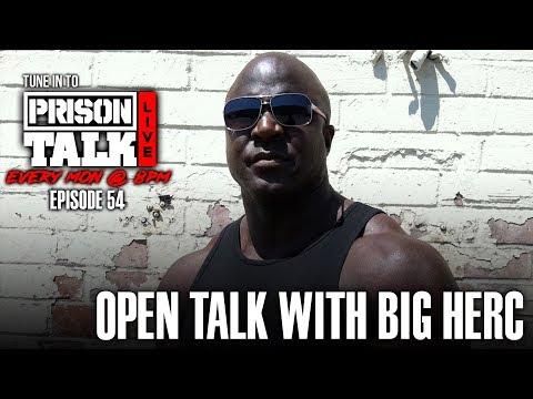 Open Talk with Big Herc - Prison Talk Live Stream E54