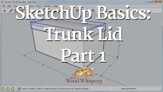 89 - Sketchup Basics: Trunk Lid (part 1 Of 3)