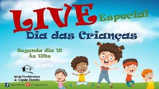 LIVE ESPECIAL DIA DAS CRIANÇAS - 12/10/2020