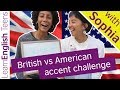 British vs. American accent challenge