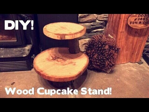 How to Make a Cupcake Stand from Forest Wood! | From The Forest to Your Kitchen! | DIY
