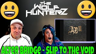 Alter Bridge - Slip To The Void | THE WOLF HUNTERZ Reactions