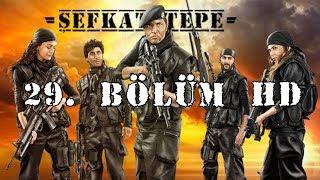 Şefkat Tepe - 29.Bölüm HD