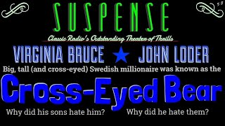 """Muderous Intrigue Surrounds """"The Cross-eyed Bear"""" • [remastered] • SUSPENSE Best Episodes"""