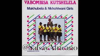 Makhubela Nkhohlwani Girls Hi Losa Madoda La chaparra.mp3