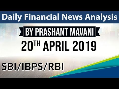 20 April 2019 Daily Financial News Analysis for SBI IBPS RBI Bank PO and Clerk