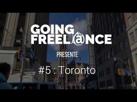 GOING FREELANCE #5 : TORONTO