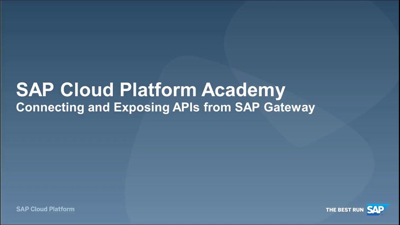 SAP HANA Academy - SAP API Management: 1 12 Connecting and Exposing APIs  from SAP Gateway System