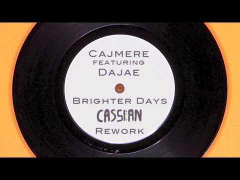 Cajmere feat Dajae - Brighter Days (Cassian Rework)