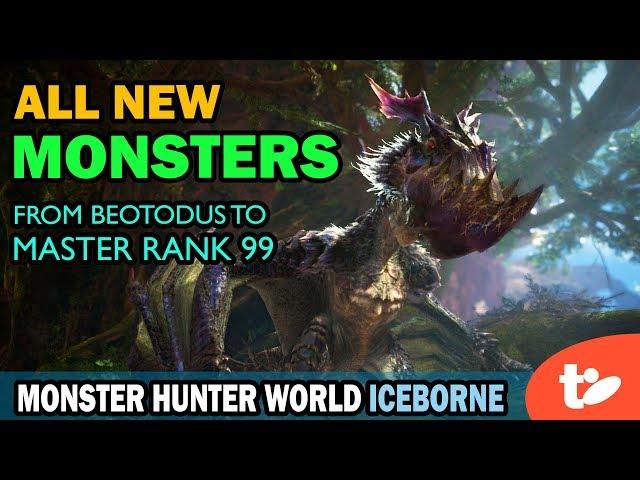 All New Monsters In Monster Hunter World Iceborne Through Mr 99 Technobubble