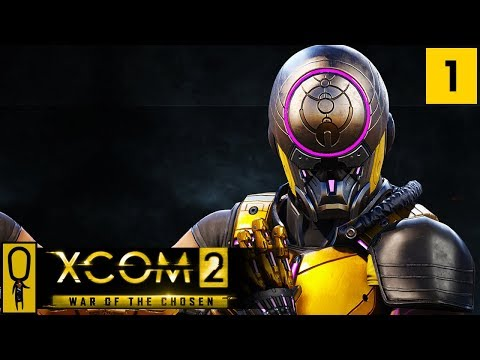 XCOM 2 WAR OF THE CHOSEN Gameplay - Part 1...
