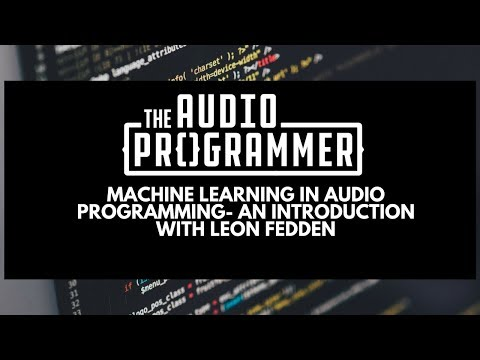 Machine Learning in Audio Programming- An Introduction with Leon Fedden