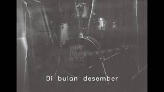 Download Mp3 Efek Rumah Kaca Erk  - Hujan Dibulan Desember Lirik/lyrics