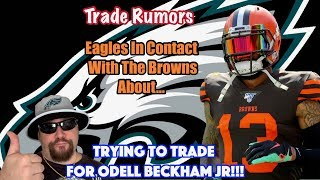 Eagles Trying To Trade For Odell Beckham Jr. | Browns Really Shopping OBJ? | What are The Chances?