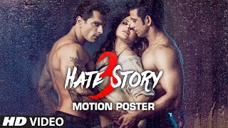 'Hate Story 3' Motion Poster | A T-Series Film