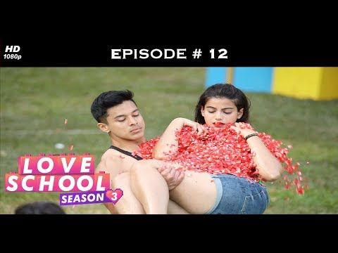 Love School 3 - Episode 12 - Divya: This One's For You, Lalit!