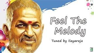 Feel The Melody Tuned by Ilayaraja Audio Jukebox