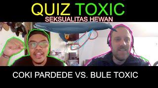 Bule Toxic vs. Coki Pardede (QUIZ Seksualitas Hewan)