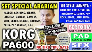 SET KORG PA600 SPECIAL ARABIAN ~ EDISI LENGKAP SIAP MANGGUNG ~ Editing Kreasi RYAN PLAYER Cirebon