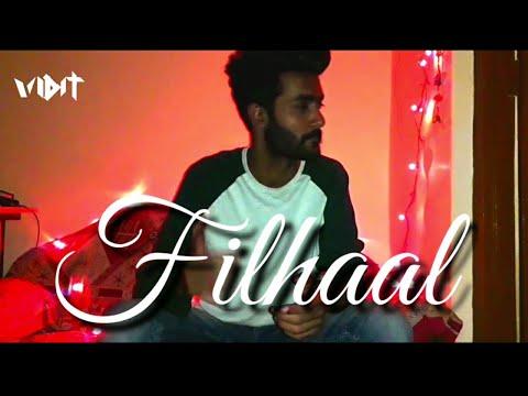 Filhall Cover | Jaani | B Praak | Akshay Kumar | Nupur Sanon  | By Vidit Meghwal
