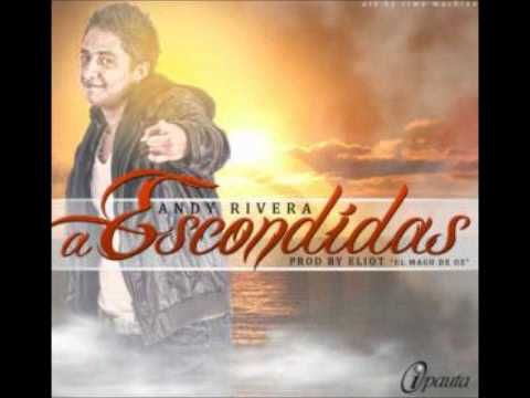 Andy Rivera - A Escondidas (Prod. By Eliot El Mago D OZ)