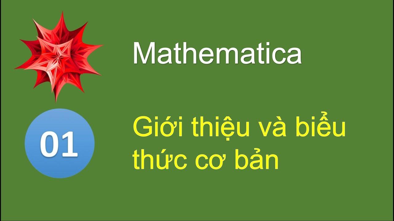 M01 – Giới thiệu Mathematica và các phép toán cơ bản