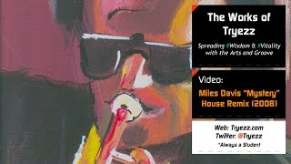 Miles Davis Mystery: House Remix [Tryezz]