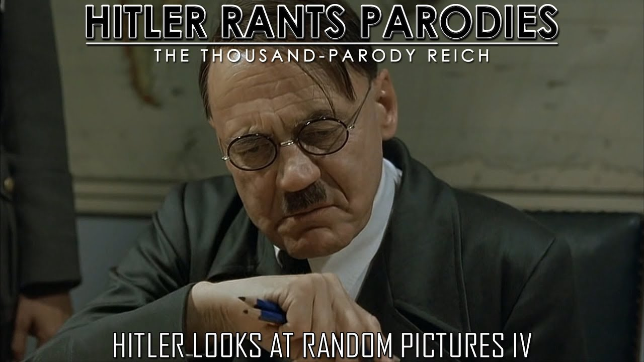 Hitler looks at random pictures IV