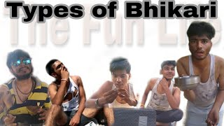 Types of bhikari / The fun life..