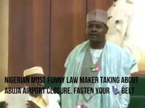 Funniest Nigeria Law Maker Talking About Abuja Airport Closure