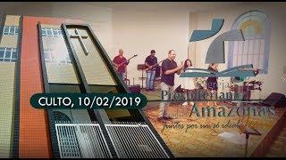 Culto IPBA 10/02/2019