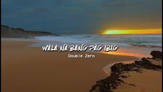 Double Zero - Wala Na Bang Pagibig (Remix)