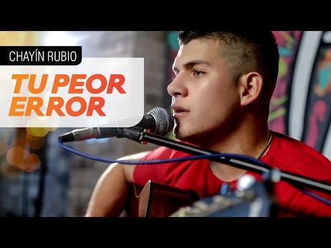 Celebrando El Día del Amor y La Amistad - Chayín Rubio - Tu Peor Error [El Poder De La Música]