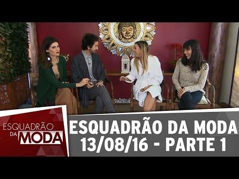 Esquadrão Da Moda (13/08/16) - Parte 1