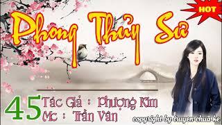 Phong Thuỷ Sư    Phần 45     Truyện hay do MC Trần Vân diễn đọc
