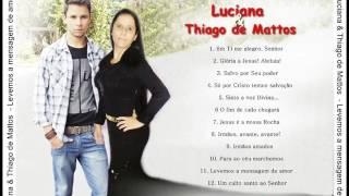 Luciana & Thiago de Mattos - Levemos a mensagem de amor - CD completo - OFICIAL