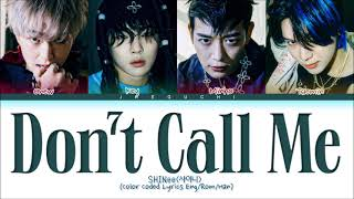 SHINee Don't Call Me lyrics (샤이니 Don't Call Me 가사) (Color Coded Lyrics)