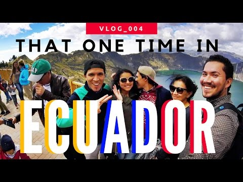 That one time in Ecuador - Travel Vlog