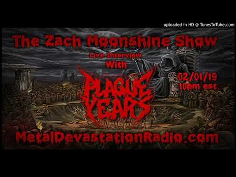 Plague Years - 2019 Interview - The Zach Moonshine Show