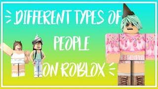 7 TYPES DE PEOPLE EN ROBLOX iiXRosalina iiXRosalina