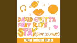 Stay (Don't Go Away) (feat. Raye) (Adam Trigger Remix)