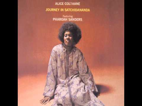 Alice Coltrane ft. Pharoah Sanders - Journey In Satchidananda